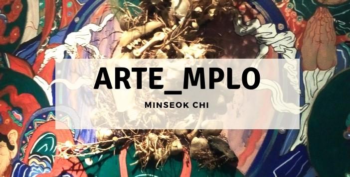 ARTE_MPLO - MinSeok Chi