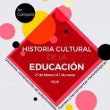 Historia Cultural de la Educación: Coloquio